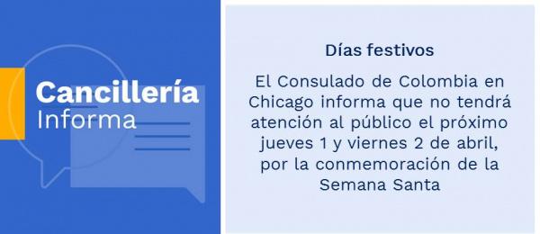 Días festivos: Consulado de Colombia en Chicago informa que no tendrá atención al público el próximo jueves 1 y viernes 2 de abril, por la conmemoración de la Semana Santa