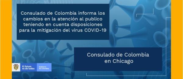 Consulado de Colombia en Chicago informa los cambios en la atención al publico teniendo en cuenta disposiciones para la mitigación del virus COVID