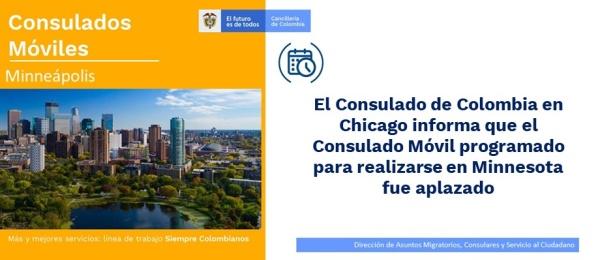 El Consulado de Colombia en Chicago informa que el Consulado Móvil programado para realizarse en Minnesota fue aplazada su realización